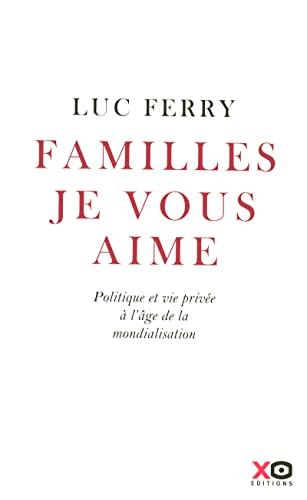 9782845632189: Familles, je vous aime : Politique et vie privée à l'âge de la mondialisation