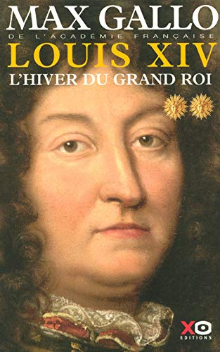 9782845632417: Louis XIV, Tome 2 : L'Hiver du grand roi
