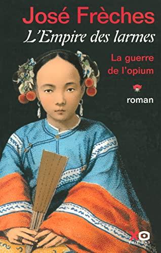 9782845632813: L'Empire des larmes, Tome 1 : La Guerre de l'opium