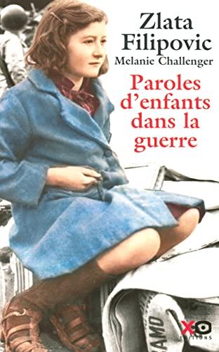 Paroles d'enfants dans la guerre (French Edition) (2845632843) by Zlata Filipovic Melanie Challenger
