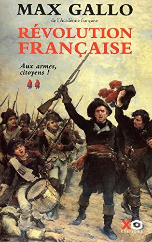Révolution française: Aux armes citoyens: Gallo, Max