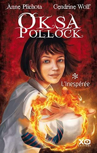 Oksa Pollock 1 L'inesperee Fl (French Edition): Plichota, Anne