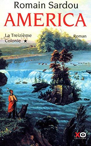 9782845634688: America, Tome 1 : La Treizième Colonie
