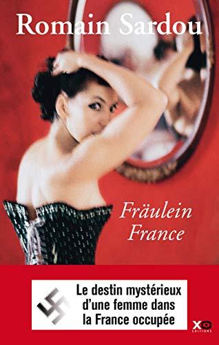 Fraulein France: Sardou, Romain