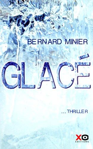 glacé: Bernard MinierBernard Minier