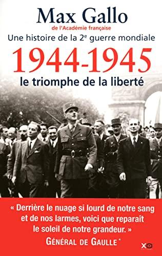 9782845635227: une histoire de la deuxième Guerre mondiale : Tome 5, 1944-1945, le triomphe de la liberté