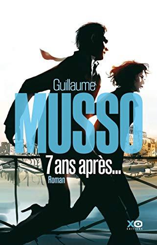 7 ans après.: Musso, Guillaume