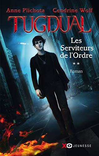 9782845636958: Tugdual - tome 2 - Les Serviteurs de l'Ordre
