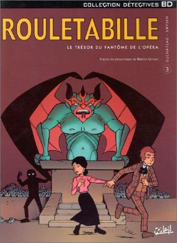 9782845651517: Rouletabille, tome 3 : Le Trésor du fantôme de l'Opéra