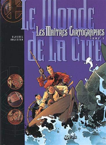 9782845652507: Les Maîtres cartographes, tome 1 : Le Monde de la cité