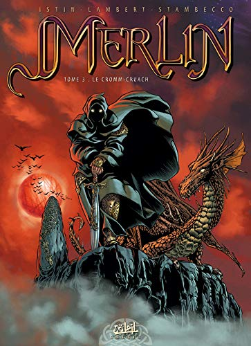 Merlin, Tome 3 : Le Cromm-Cruach: Jean-Luc Istin