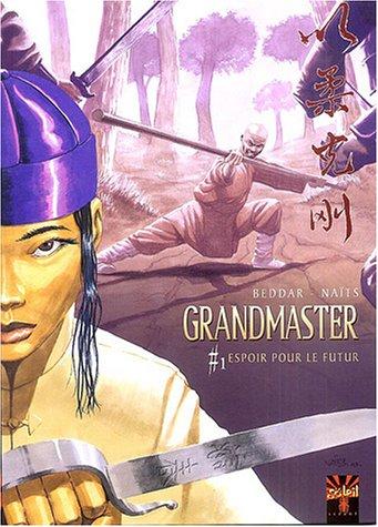 9782845656383: Grandmaster, tome 1 : Espoir pour le futur