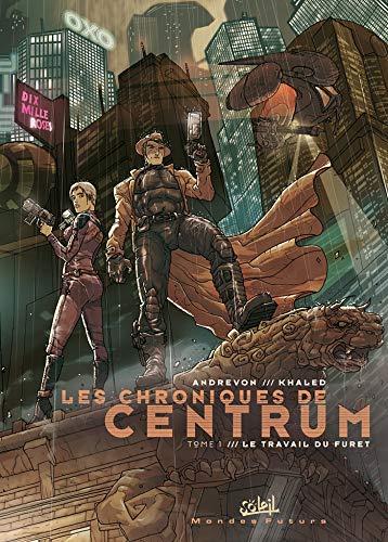 9782845657441: Les Chroniques de Centrum, tome 1 : Le Travail du furet