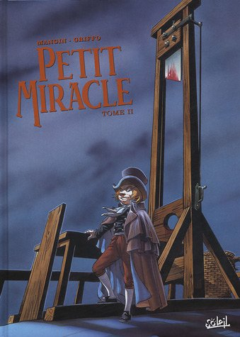 Petit miracle, Tome 2 :: Mangin, Val?rie, Griffo