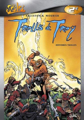 9782845658462: Trolls de Troy, Tome 1 : Histoires trolles (Solo)
