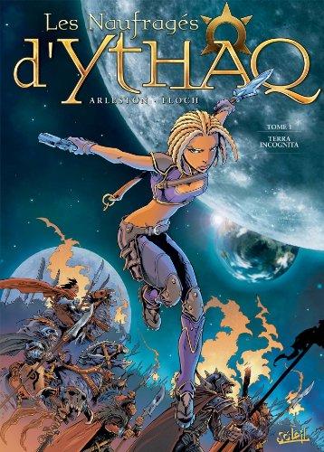 9782845659025: les naufragés d'Ythaq *Tome 1* Terra Incognita (Générales) (French Edition)