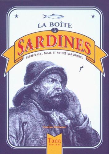 9782845670396: La bo�te � sardines : Escab�che, tapas et autres sardinades