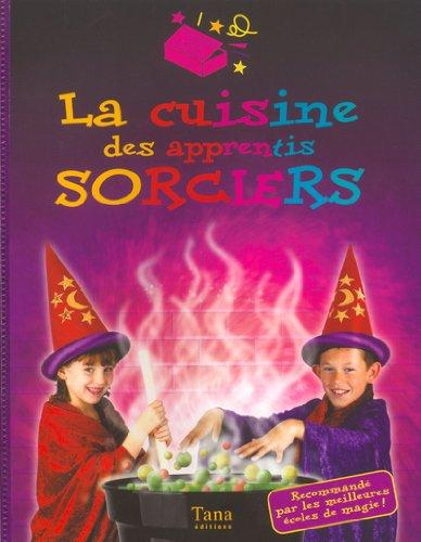 9782845670556: La cuisine des apprentis sorciers (La grande boite à malice)