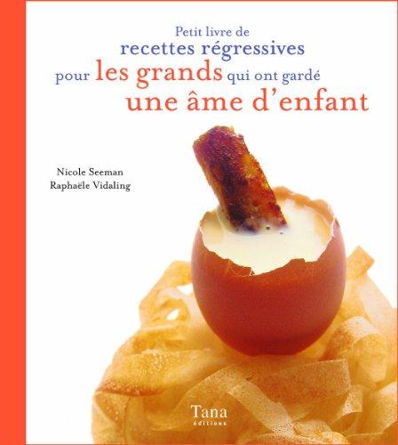 9782845671782: Petit livre de recettes régressives pour les grands qui ont gardé une âme d'enfant