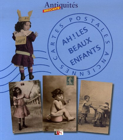 9782845673540: Ah ! Les beaux enfants : Cartes postales anciennes