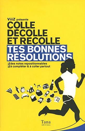 9782845675353: TES BONNES RÉSOLUTIONS - COLLE DÉCOLLE ET RECOLLE