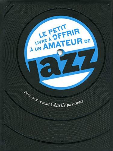 9782845675933: le petit livre à offrir à un amateur de jazz