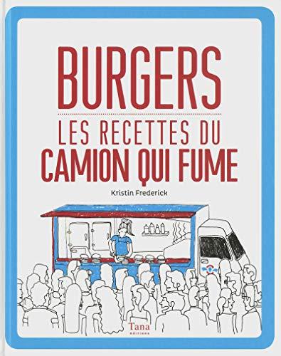 Burgers, les recettes du camion qui fume: Kristin Frederick