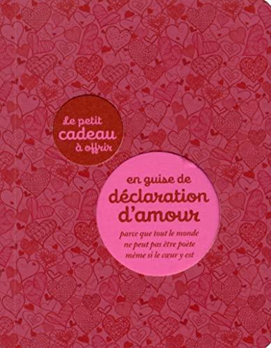 9782845678729: LE PETIT CADEAU A OFFRIR EN GUISE DE DECLARATION D'AMOUR