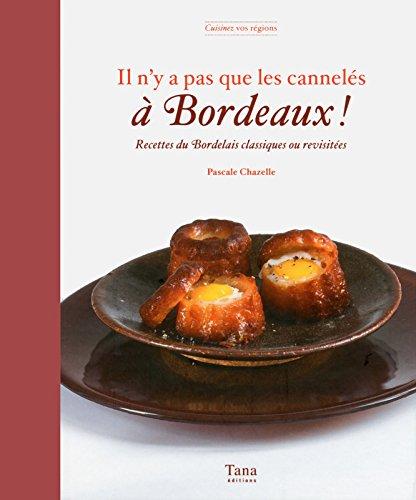 9782845678989: Il n'y a pas que les cannelés à Bordeaux