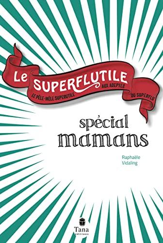 9782845679153: Le Superflutile - Spécial mamans