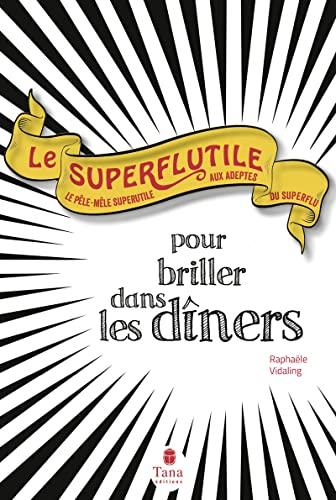 9782845679177: Le Superflutile - Pour briller dans les dîners