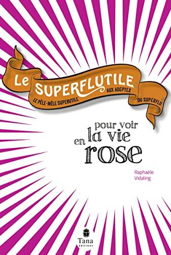 9782845679184: Le Superflutile - Pour voir la vie en rose