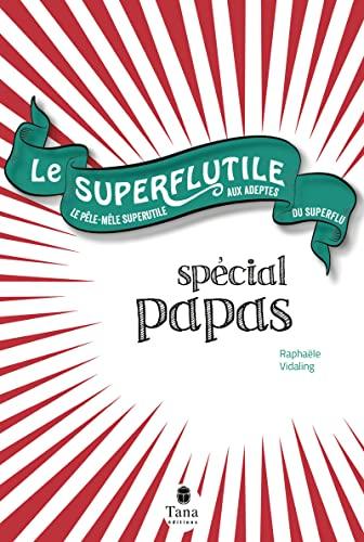 9782845679191: Le Superflutile - Spécial papas