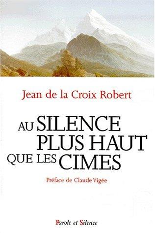 Au silence plus haut que les cimes: Jean De La