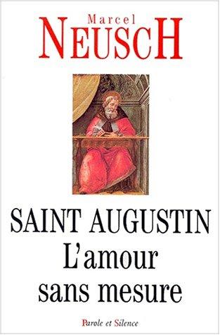 9782845730557: Saint Augustin. L'amour sans mesure