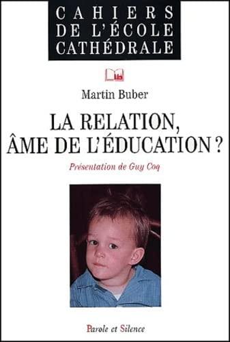 La Relation, âme de l'éducation ? (2845731035) by Buber, Martin; Coq, Guy