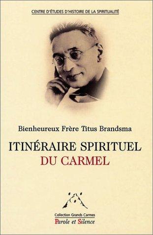 9782845731547: Itinéraire spirituel du carmel
