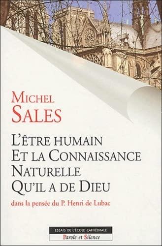 L'Etre humain et la connaissance naturelle qu'il a de Dieu (French Edition) (2845731752) by Michel Sales