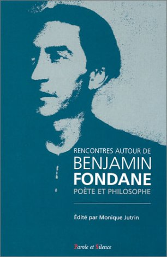 Rencontres autour de Benjamin Fondane, poète et: Monique Jutrin