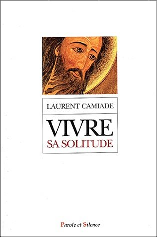 9782845731912: Vivre sa solitude en communion avec la solitude du Christ (French Edition)