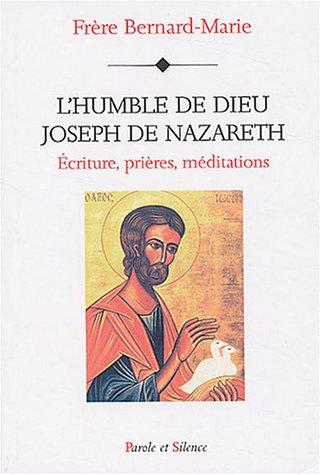 9782845732148: L'humble de Dieu, Joseph de Nazareth : Ecriture, prières, méditations