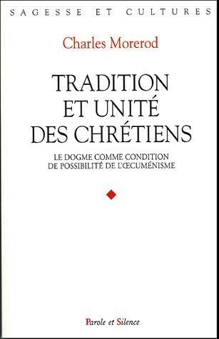 Tradition et unité des chrétiens (French Edition): Charles Morerod