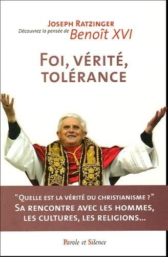 Foi, vérité, tolérance (Decouvrez la pensee de Beniot XVI): Joseph Ratzinger
