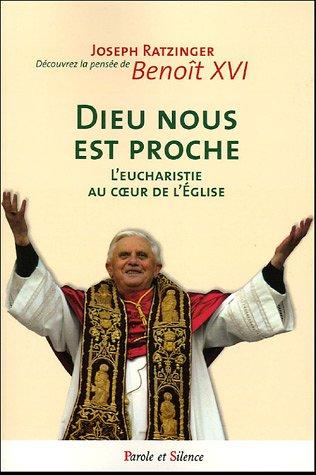9782845733435: Dieu nous est proche : L'Eucharistie au coeur de l'Eglise
