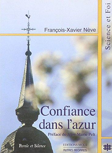 Confiance dans l'azur (French Edition): Eric de Beukelaer, François-Xavier Nève, Jean-Marie ...