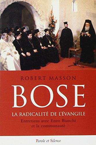 9782845733794: Bose : la radicalité de l'Evangile : Entretien avec Enzo Bianchi et la communauté