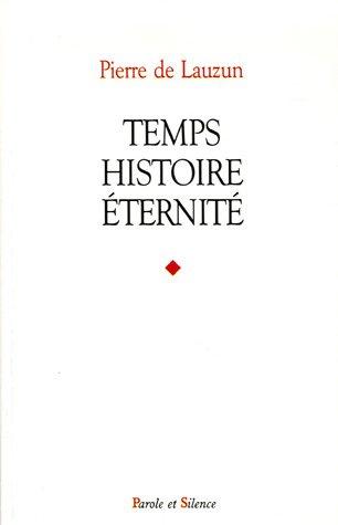 Temps, histoire, éternité (French Edition): Pierre de Lauzun