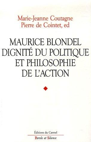 9782845734227: Maurice Blondel, dignité du politique et philosophie de l'action (French Edition)