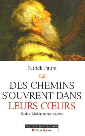 DES CHEMINS S'OUVRENT DANS LEURS COEURS: FAURE PATRICK