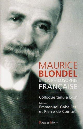 Blondel et la philosophie française (French Edition): Emmanuel Gabellieri, Pierre de ...